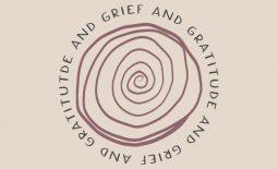 Grief and Gratitude Entangled