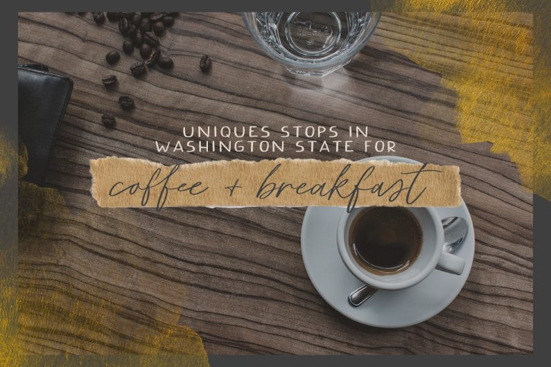 Unique Stops for Coffee and Breakfast in Washington State
